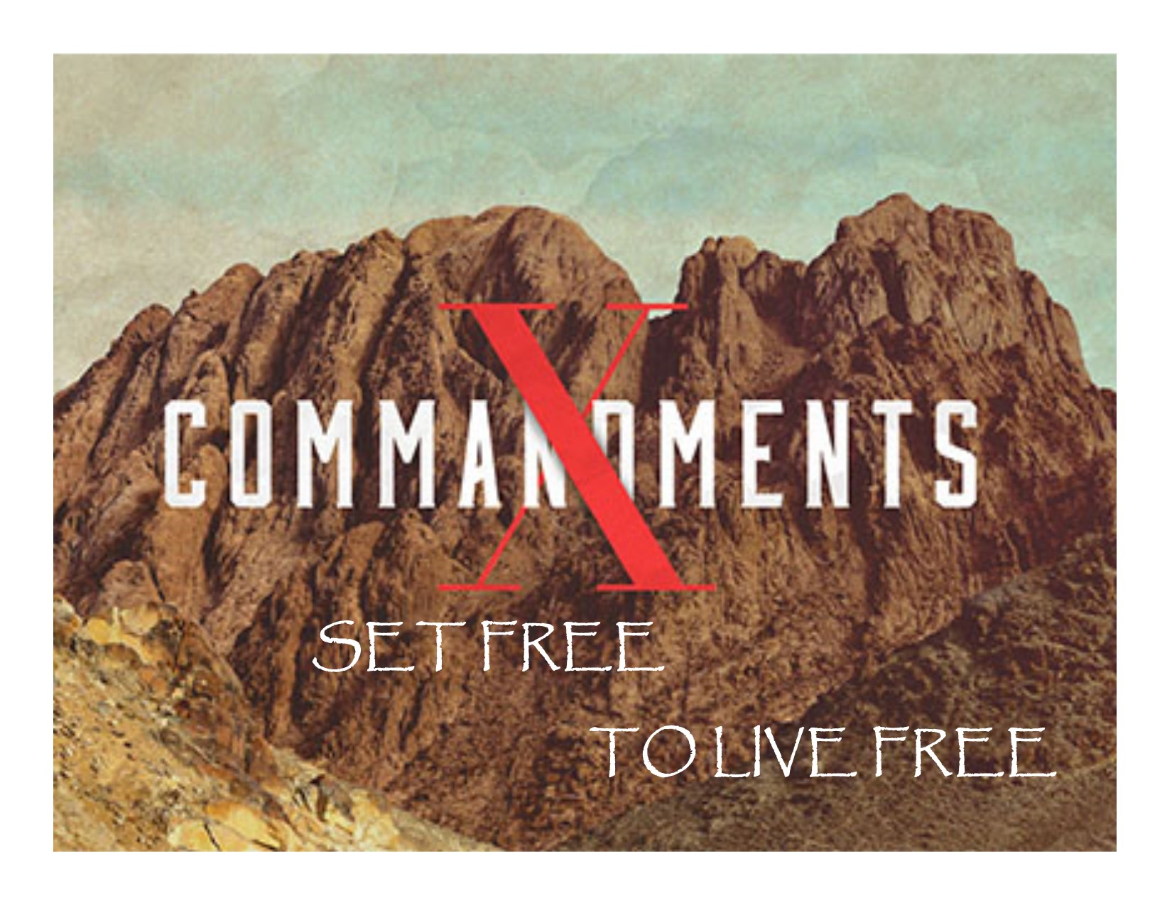 The Ten Commandments: Mind Set Free to Live Free