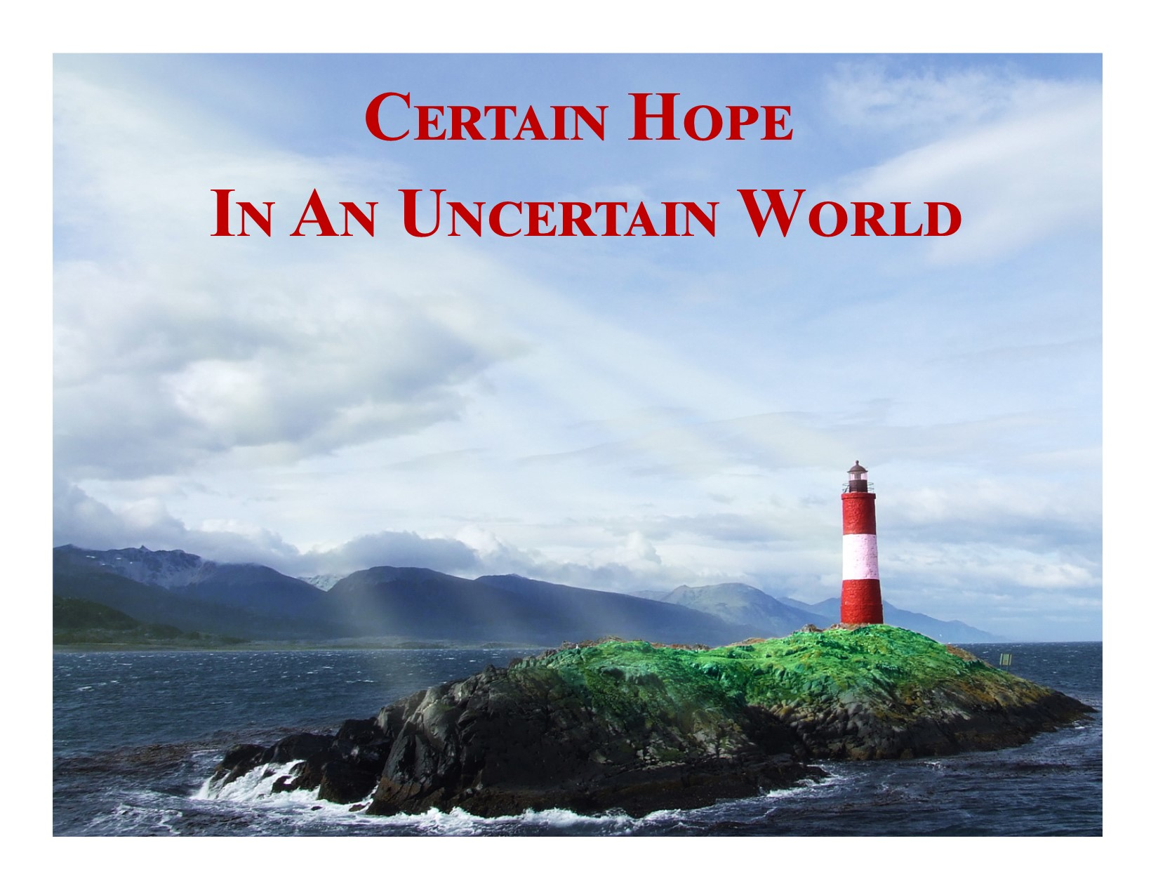 Certain Hope in an Uncertain World: Corner Stone