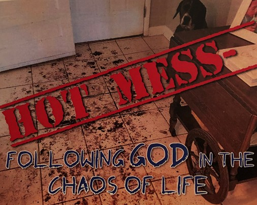 Hot Mess – Following God in the Chaos of Life: Grace
